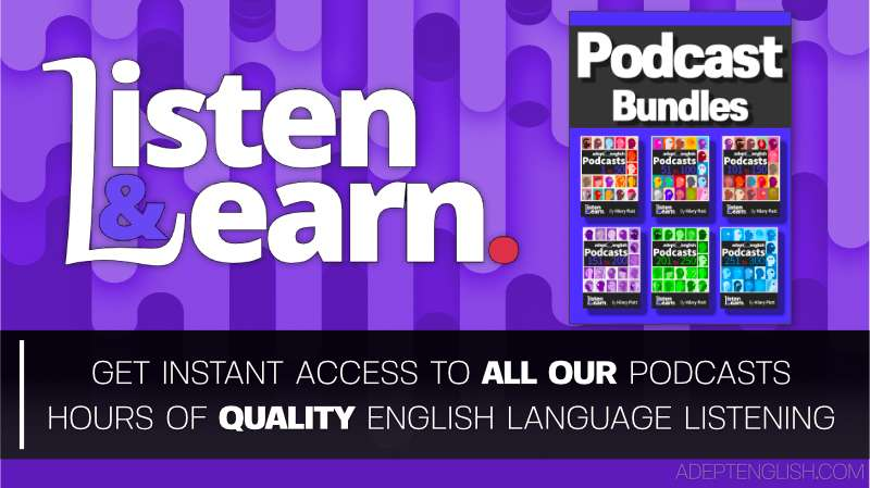 Adept English has published over 300 FREE English language audio lessons with a full transcript included with every lesson.