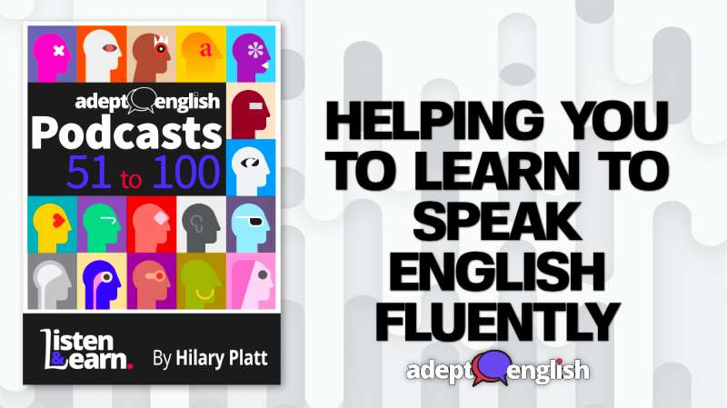 Adept English podcast bundle 51-100 hours of English listening practice all in one place.