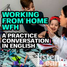 A photograph of a woman working from home with her children bothering her. This looks like an interesting English listening comprehension lesson on WFH
