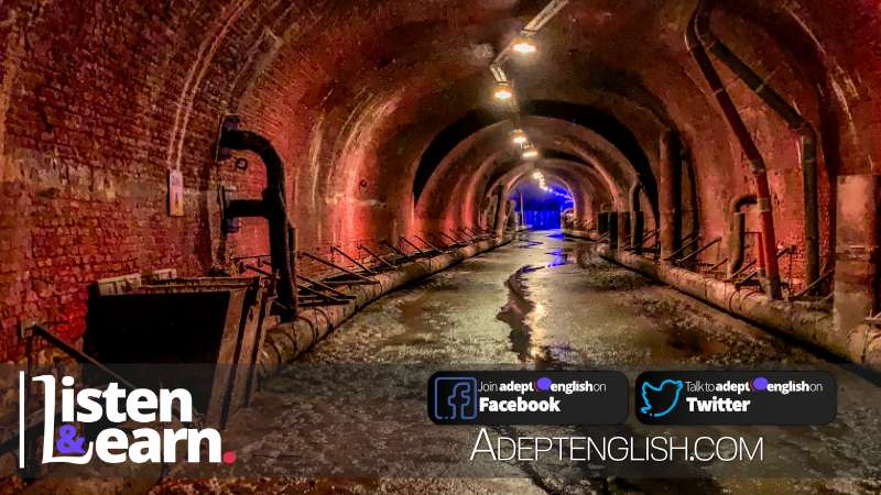 A photograph of Antwerp sewer. In todays English conversation listening practice we talk about the sewers of London.