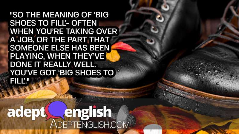 A photograph of a pair of shoes used to help explain the English idiom big shoes to fill.