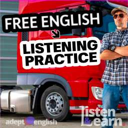 A photo of truck driver and his heavy duty vehicle. UK lorry based supply woes in today's English listening practice lesson.