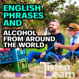 A photograph of a farther with his son drinking cider in apple orchard in autumn. What English phrases go into your favourite alcohol?