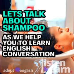 A photograph of a hairdresser washes customer hair in basin. An English conversation about SLS in shampoo.