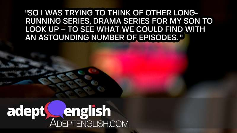 A photograph of a person holding a TV remote control. As we talk about amazingly long TV series in today's English lesson.