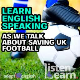 A photograph of a football. In todays lesson we discuss the problems UK football is having as we learn English speaking.